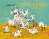 Prinz Franz total Papa, Glitz, Angelika, Thienemann-Esslinger Verlag GmbH, EAN/ISBN-13: 9783522458450