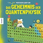 Professor Albert und das Geheimnis der Quantenphysik, Kaid-Salah Ferrón, Sheddad, Knesebeck Verlag, EAN/ISBN-13: 9783957282262