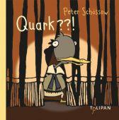 Quark??!, Schössow, Peter, Tulipan Verlag GmbH, EAN/ISBN-13: 9783939944232