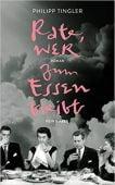 Rate, wer zum Essen bleibt, Tingler, Philipp, Kein & Aber AG, EAN/ISBN-13: 9783036958149