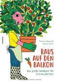 Raus auf den Balkon!, Heuninck, Thierry, Knesebeck Verlag, EAN/ISBN-13: 9783957282736
