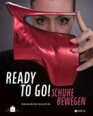 Ready to go!, Edition Braus Berlin GmbH, EAN/ISBN-13: 9783862282029