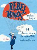 Rebel Minds, Jahreis, Melanie, Verlag C. H. BECK oHG, EAN/ISBN-13: 9783406757587
