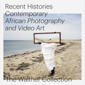Recent Histories: Contemporary African Photography and Video Art from The Walther Collection, EAN/ISBN-13: 9783958293502