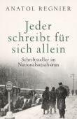 Jeder schreibt für sich allein, Regnier, Anatol, Verlag C. H. BECK oHG, EAN/ISBN-13: 9783406755927
