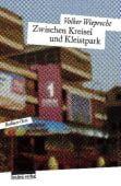 Zwischen Kreisel und Kleistpark, Wieprecht, Volker, be.bra Verlag GmbH, EAN/ISBN-13: 9783898091190