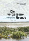 Die vergessene Grenze, Jajesniak-Quast, Dagmara/Rada, Uwe, be.bra Verlag GmbH, EAN/ISBN-13: 9783861247180