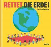 Rettet die Erde!, George, Patrick, Moritz Verlag, EAN/ISBN-13: 9783895653926