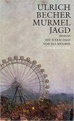 Murmeljagd, Becher, Ulrich, Schöffling & Co. Verlagsbuchhandlung, EAN/ISBN-13: 9783895614545