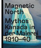 Magnetic North. Mythos Kanada in der Malerei 1910 - 1940, Prestel Verlag, EAN/ISBN-13: 9783791359939