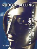 Rudolf Belling, Belling, Rudolf, Hirmer Verlag, EAN/ISBN-13: 9783777427836