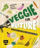 Veggie for Future - 111 Rezepte & gute Gründe, kein Fleisch zu essen, Pfannebecker, Inga/Dusy, Tanja, EAN/ISBN-13: 9783960937081