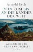 Von Rom bis an die Ränder der Welt, Esch, Arnold, Verlag C. H. BECK oHG, EAN/ISBN-13: 9783406758546