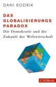 Das Globalisierungs-Paradox, Rodrik, Dani, Verlag C. H. BECK oHG, EAN/ISBN-13: 9783406756542