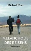 Melancholie des Reisens, Roes, Michael, Schöffling & Co. Verlagsbuchhandlung, EAN/ISBN-13: 9783895611797