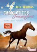 Charlottes Traumpferd - Gefahr auf dem Reiterhof, Neuhaus, Nele, Planet!, EAN/ISBN-13: 9783522502825