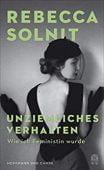 Unziemliches Verhalten, Solnit, Rebecca, Hoffmann und Campe Verlag GmbH, EAN/ISBN-13: 9783455009538
