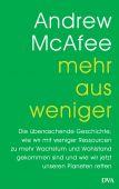 Mehr aus weniger, McAfee, Andrew, DVA Deutsche Verlags-Anstalt GmbH, EAN/ISBN-13: 9783421048462