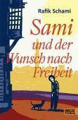 Sami und der Wunsch nach Freiheit, Schami, Rafik, Beltz, Julius Verlag, EAN/ISBN-13: 9783407823199