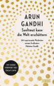 Sanftmut kann die Welt erschüttern, Gandhi, Arun, DuMont Buchverlag GmbH & Co. KG, EAN/ISBN-13: 9783832183967