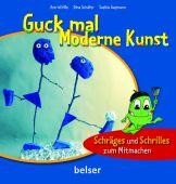 Guck mal Moderne Kunst, Hille, Astrid/Schäfer, Dina/Gaymann, Saskia, Chr.Belser Gesellschaft für, EAN/ISBN-13: 9783763027460