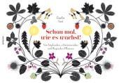 Schau mal, wie es wächst!, Vast, Emilie, Knesebeck Verlag, EAN/ISBN-13: 9783957282750
