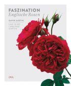 Faszination Englische Rosen, Austin, David, DVA Deutsche Verlags-Anstalt GmbH, EAN/ISBN-13: 9783421040374
