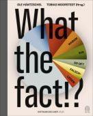 What the fact!, Häntzschel, Ole/Moorstedt, Tobias, Hoffmann und Campe Verlag GmbH, EAN/ISBN-13: 9783455010374