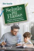 Schule zu Hause, Hauschke, Oliver, mvg Verlag, EAN/ISBN-13: 9783747402566