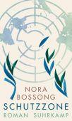 Schutzzone, Bossong, Nora, Suhrkamp, EAN/ISBN-13: 9783518428825