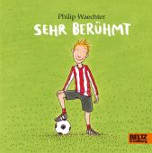 Sehr berühmt, Waechter, Philip, Beltz, Julius Verlag, EAN/ISBN-13: 9783407758040