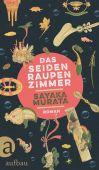 Das Seidenraupenzimmer, Murata, Sayaka, Aufbau Verlag GmbH & Co. KG, EAN/ISBN-13: 9783351037932