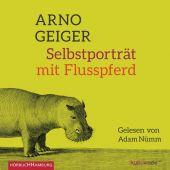 Selbstporträt mit Flusspferd, Geiger, Arno, Hörbuch Hamburg, EAN/ISBN-13: 9783899039221