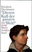 'Diesen Kuß der ganzen Welt!', Dieckmann, Friedrich, Insel Verlag, EAN/ISBN-13: 9783458172444