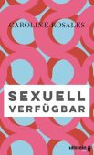Sexuell verfügbar, Rosales, Caroline, Ullstein fünf, EAN/ISBN-13: 9783961010202