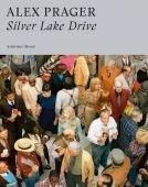 Silver Lake Drive, Prager, Alex, Schirmer/Mosel Verlag GmbH, EAN/ISBN-13: 9783829608411