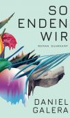 So enden wir, Galera, Daniel, Suhrkamp, EAN/ISBN-13: 9783518428016