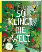 So klingt die Welt, Ars Edition, EAN/ISBN-13: 9783845836751