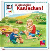 So leben unsere Kaninchen!, Ehrenreich, Monika, Tessloff Medien Vertrieb GmbH & Co. KG, EAN/ISBN-13: 9783788619022