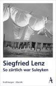 So zärtlich war Suleyken, Lenz, Siegfried, Atlantik Verlag, EAN/ISBN-13: 9783455002157