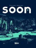 Soon, Cadene, Thomas/Adam, Benjamin, Carlsen Verlag GmbH, EAN/ISBN-13: 9783551787606