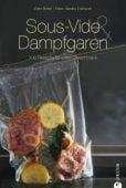 Sous-Vide & Dampfgaren, Beller, Götz/Eckhardt, Sandra, Christian Verlag, EAN/ISBN-13: 9783862445882