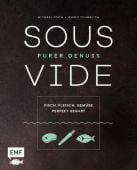 Sous-Vide - Purer Genuss: Fisch, Fleisch, Gemüse perfekt gegart, Koch, Michael/Schmelich, Guido, EAN/ISBN-13: 9783960930747