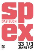 Spex - Das Buch, Metrolit Verlag GmbH & Co. KG, EAN/ISBN-13: 9783849300333