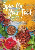 Spice Up Your Food, Kreihe, Susann, Christian Verlag, EAN/ISBN-13: 9783959613729