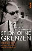 Spion ohne Grenzen, Hechelhammer, Bodo V, Piper Verlag, EAN/ISBN-13: 9783492057936