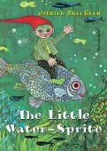 The Little Water-Sprite, Preußler, Otfried, Thienemann-Esslinger Verlag GmbH, EAN/ISBN-13: 9783522174411