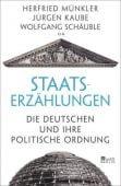 Staatserzählungen, Münkler, Herfried/Kaube, Jürgen/Schäuble, Wolfgang, Rowohlt Berlin Verlag, EAN/ISBN-13: 9783737100373