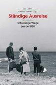 Ständige Ausreise, Ch. Links Verlag GmbH, EAN/ISBN-13: 9783962890599