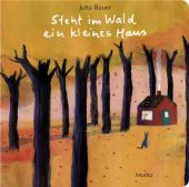 Steht im Wald ein kleines Haus, Bauer, Jutta, Moritz Verlag, EAN/ISBN-13: 9783895652479